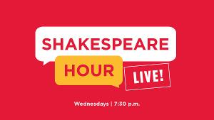Exploring Shakespeare's Life, World, And Legacy With Shakespeare Theatre Company's SHAKESPEARE HOUR LIVE!