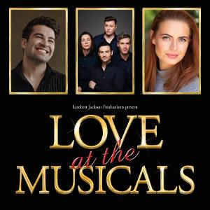 Collabro, Joe McElderry and Sophie Evans Will Star In LOVE AT THE MUSICALS At The Kings Theatre Portsmouth