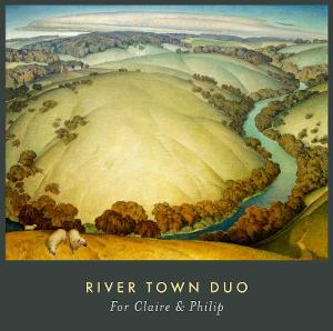 River Town Duo Releases Debut Album Featuring Original Works By Six Contemporary Composers