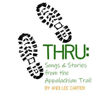 THRU: SONGS & STORIES FROM THE APPALACHIAN TRAIL Set For Reading At The Dramatists Guild