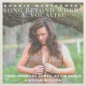 Bonnie Montgomery & Zachary James Release 'Song Beyond Words, A Vocalise'