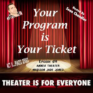YOUR PROGRAM IS YOUR TICKET Podcast Welcomes Seattle's Annex Theatre Co-Artistic Director Madison Jade Jones