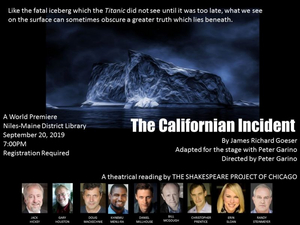 Shakespeare Project Of Chicago Presents World Premiere Of Titanic Counterpoint, THE CALIFORNIAN INCIDENT