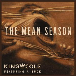 King Cole Releases New Single 'Mean Season' Featuring Singer J. Buck