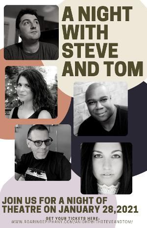 Roaring Epiphany Production Company Presents A NIGHT WITH STEVE AND TOM