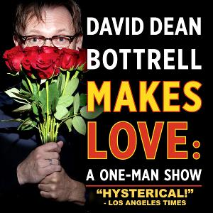 DAVID DEAN BOTTRELL MAKES LOVE Returns For Three More Shows