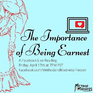 Method and Madness Present Live Stream Of Oscar Wilde's THE IMPORTANCE OF BEING EARNEST