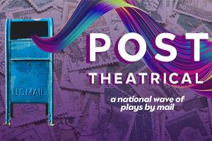 Schedule Set For POST THEATRICAL Play Festival