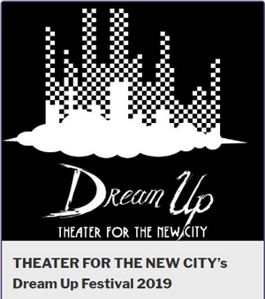 Theater For The New City Presents Tenth Dream Up Festival