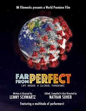 FAR FROM PERFECT Pandemic Film Appears Online