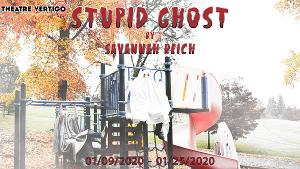 Ring In The New Year With STUPID GHOST At Theatre Vertigo