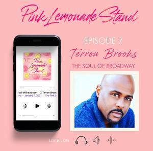 Terron Brooks Joins PINK LEMONADE STAND Podcast