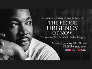 Fairfield Center Stage Presents THE FIERCE URGENCY OF NOW