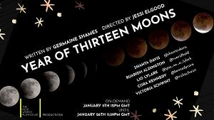 The New Works Playhouse Presents YEAR Of THIRTEEN MOONS By Germaine Shames