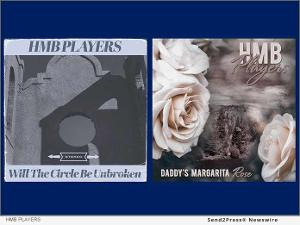 HMB Players Releases 'Will The Circle Be Unbroken' Off Soon To Be Released Record DADDY'S MARGARITA ROSE