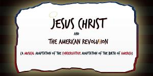 Concert Presentation Of JESUS CHRIST AND THE AMERICAN REVOLUTION to be Presented at Caveat