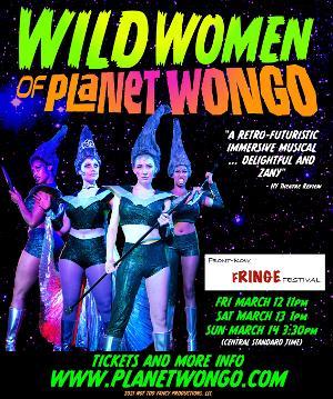 WILD WOMEN OF PLANET WONGO Invades The Front-Row Fringe Festival