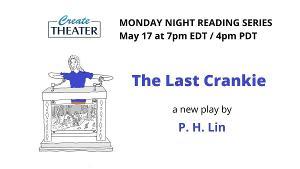 CreateTheater Will Present the Online Premiere of THE LAST CRANKIE Tonight