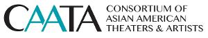 Consortium of Asian American Theaters and Artists (CAATA) Condemns Anti-Asian Hate and Violence