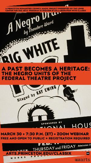 Lewis Center Presents A PAST BECOMES HERITAGE: THE NEGRO UNITS OF THE FEDERAL THEATRE PROJECT