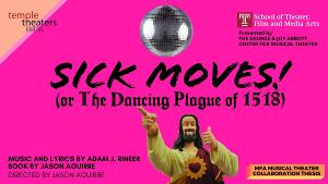 Temple's Unique MFA In Musical Theater Collaboration Presents SICK MOVES! (OR THE DANCING PLAGUE OF 1518)