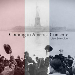 'Coming To America Concerto' Composer-Pianist Lisa Swerdlow's New Music Shares The Journey Of Her Ancestors