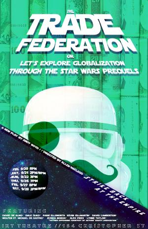Political Star Wars Comedy THE TRADE FEDERATION To Premiere Off-Off-Broadway