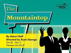 THE MOUNTAINTOP to be Presented at The Hippodrome Theatre