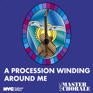 New York City Master Chorale Season Begins With A PROCESSION WINDING AROUND ME