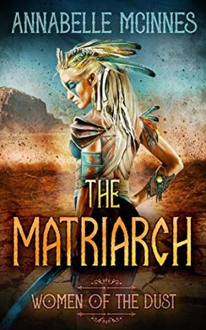 Annabelle McInnes Releases New Dystopian Romance THE MATRIARCH