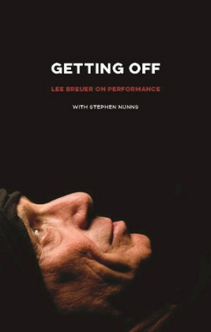 New From TCG Books: GETTING OFF Lee Breuer on Performance