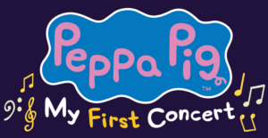 PEPPA PIG MY FIRST CONCERT to Embark on UK Tour