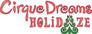 Cirque Dreams HOLIDAZE Announced At First Interstate Center For The Arts