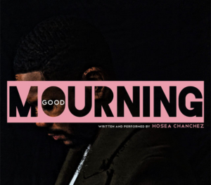 Hosea Chanchez Stars In World Premiere Of GOOD MOURNING