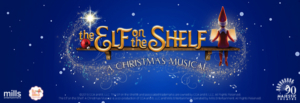 THE ELF ON THE SHELF - A CHRISTMAS MUSICAL to Ring in the Holidays at the Majestic Theatre