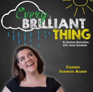 Millbrook Presents EVERY BRILLIANT THING By Duncan Macmillan, Jonny Donahoe