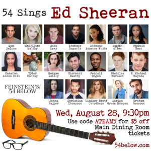 Dan Deluca, Phoenix Best, And More Lead 54 SINGS ED SHEERAN
