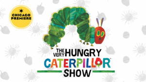 THE VERY HUNGRY CATERPILLAR Show Opens Chicago Children's Theatre's 14th Season