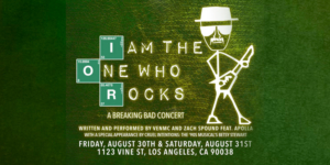 I AM THE ONE WHO ROCKS: A BREAKING BAD CONCERT Makes Its World Premiere In Los Angeles