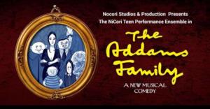 NiCori Teen Performance Ensemble Presents THE ADDAMS FAMILY