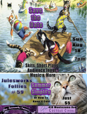 Julesworks Follies Returns For 59th Edition - Summer Simplify Episode: Or How To Keep It Cool