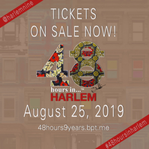 Harlem9 Presents The 9th Annual 48 HOURS IN...HARLEM