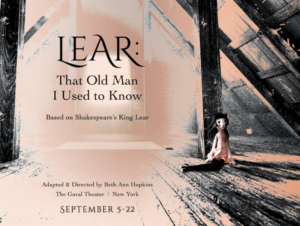 LEAR: THAT OLD MAN I USED TO KNOW Will Play A.R.T/New York Theatres