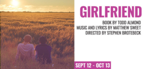 Announcing The Cast And Creative Team Of Diversionary's San Diego Premiere Of The Musical GIRLFRIEND
