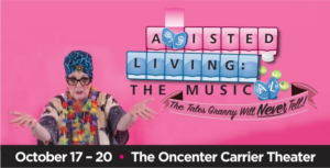 ASSISTED LIVING: THE MUSICAL Comes To Oncenter Carrier Theater This October