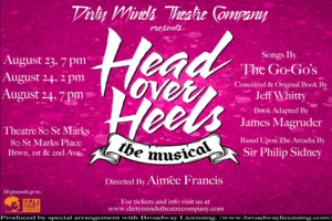 Dirty Minds Theatre Company Presents HEAD OVER HEELS