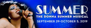 SUMMER THE DONNA SUMMER MUSICAL On Sale Now in Rochester