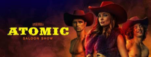 ATOMIC SALOON Continues To DominateEdinburgh Festival Fringe Ahead Of Las Vegas Premiere