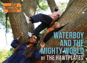 The HawtPlates' Present WATERBOY AND THE MIGHTY WORLD