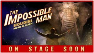 THE IMPOSSIBLE MAN Houdini Musical In Development